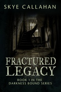 RELEASE DAY!!! Fractured Legacy by Skye Callahan