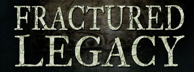 Fractured Legacy preview